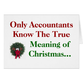 Accountants .. Meaning of Christmas - add caption Card