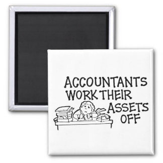 Accountants Work Their Assets Off Magnet