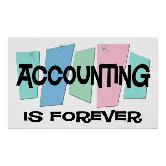 Accounting Is Forever Poster