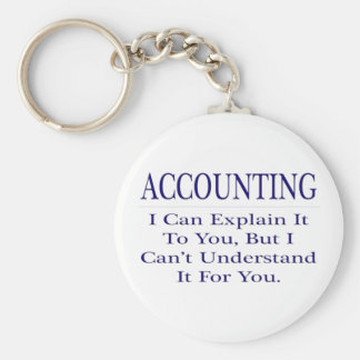 Accounting Joke .. Explain Not Understand Keychain