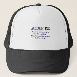 Accounting Joke .. Explain Not Understand Trucker Hat