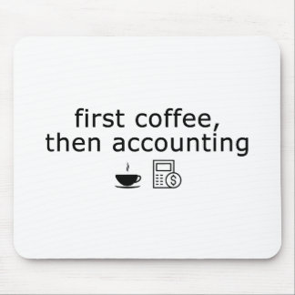 Accounting Mousepad, First Coffee, then Accounting Mouse Pad