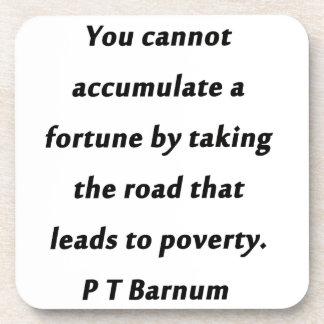 Accumulate A Fortune - P T Barnum Coaster