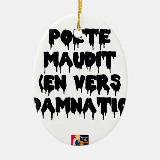 Accursed poet (IN WORMS AND DAMNATION) - Word Ceramic Ornament