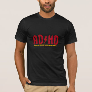 ACDC ADHD Highway to Hey Look a Squirrel T-Shirt