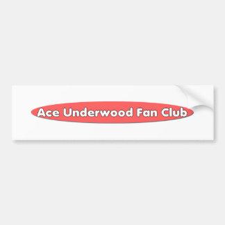 Ace Underwood Fan Club bumpersticker Bumper Sticker