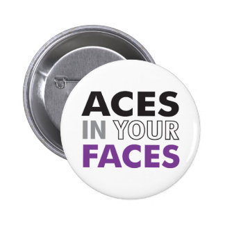 Aces In Your Faces Button