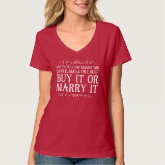 achetez-le ou mariez-le t-shirt