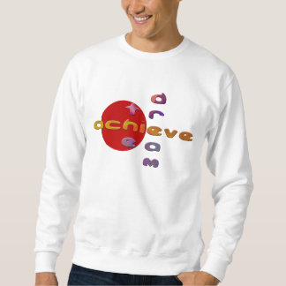 Achieve the Dream Sweatshirt