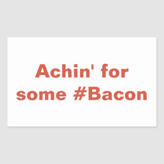 Achin' for some #Bacon