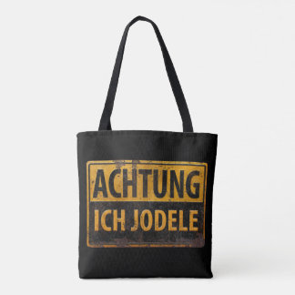 ACHTUNG ICH JODELE Lustig German Yodel Sign Schild Tote Bag
