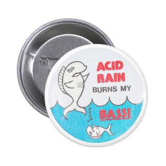 Acid Rain Burns My Bass Vintage EnvironmentaButton 2 Inch Round Button