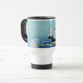 Ack! They were right! Turn back! (coffee mug) Travel Mug
