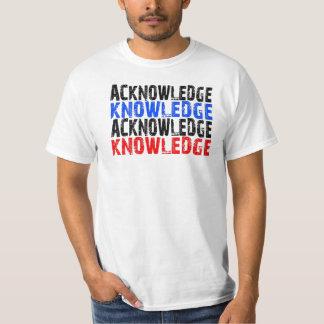 Acknowledge-knowledge Tshirts