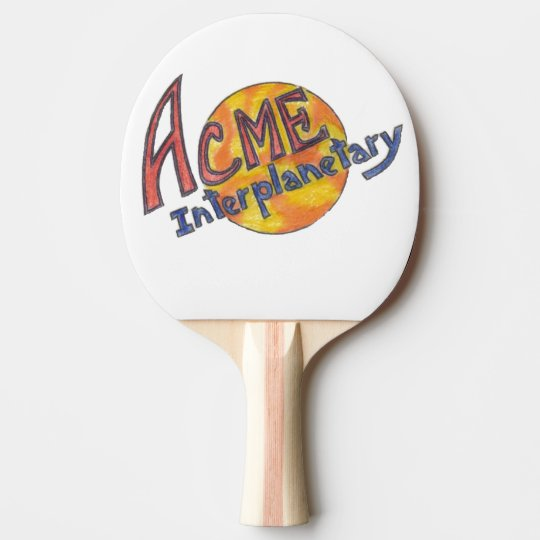 ACME-Interplanetary Ping-Pong Paddle