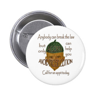 Acorn - Anybody can break the law... 2 Inch Round Button