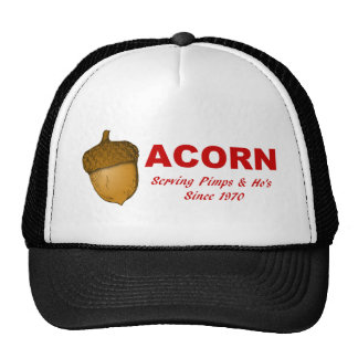 Acorn: Serving Pimps & Ho's Since 1970 Hat