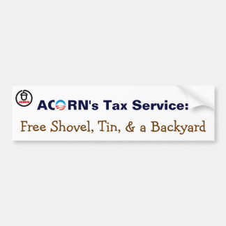 Acorn's Tax Service: Free Shovel, Tin, Backyard Bumper Sticker