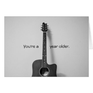 Acoustic Guitarist Year Older Birthday Card