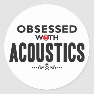Acoustics Obsessed Round Sticker