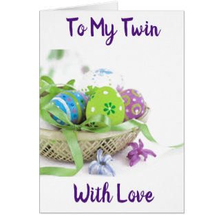 ***ACROSS THE MILES*** AT EASTER TO MY ***TWIN*** CARD