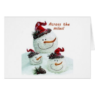 ACROSS THE MILES CHRISTMAS WISHES FROM SNOWMEN CARD