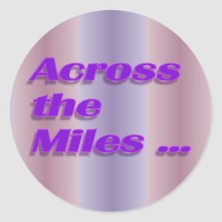 across the miles classic round sticker