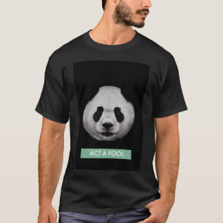 Act A Fool panda T-shirt