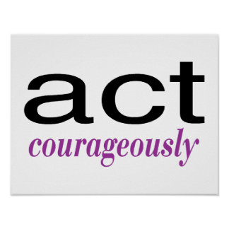 Act Courageously Purple Poster