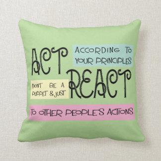 Act Dont Rreact Throw Pillow