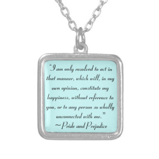 Act in Manner to Constitute Happiness Jane Austen Silver Plated Necklace