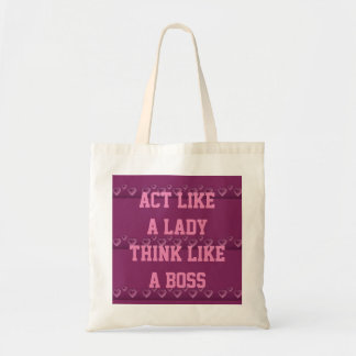 Act Like A Lady Think Like A Boss Budget Tote