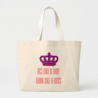 Act Like A Lady Think Like A Boss Crown Jumbo Tote Bags