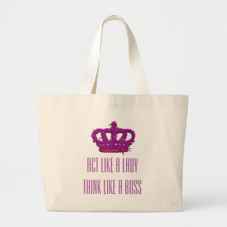 Act Like A Lady Think Like A Boss Crown Jumbo Tote Canvas Bag