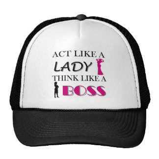 Act Like A Lady Think Like A BOSS Trucker Hat