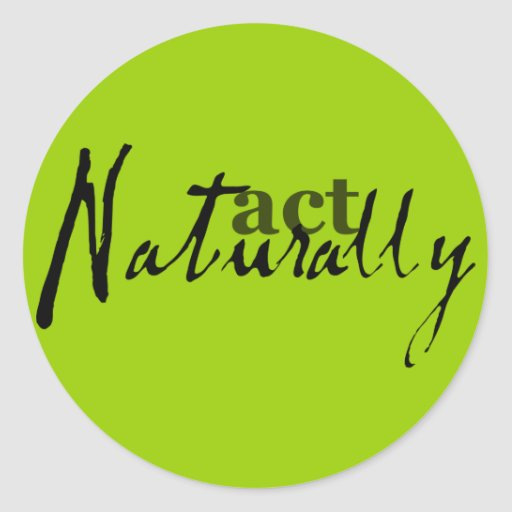 ACT NATURALLY ADVICE COMMENTS EXPRESSIONS SAYINGS STICKERS