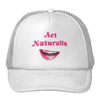 Act Naturally Hat