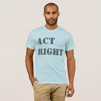 'Act Right' T-Shirt
