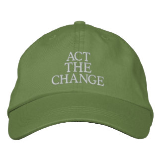 Act the Change, Change - Font & Color Customizable Embroidered Hat