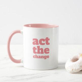 Act the Change, Change - Font & Color Customizable Mug
