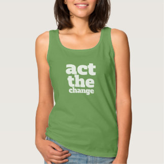 Act the Change, Change - Font & Color Customizable Tank Top