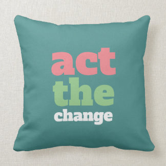 Act the Change, Change - Font & Color Customizable Throw Pillow