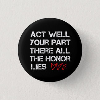 Act Well Your Part 1 Inch Round Button