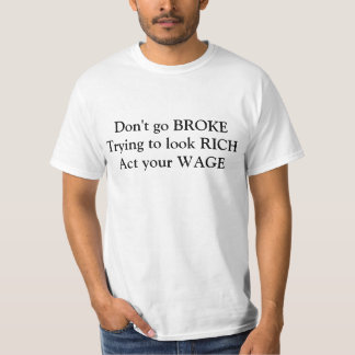 Act Your Wage T-Shirt