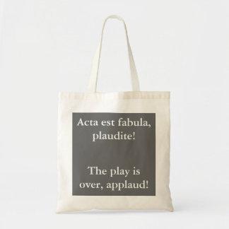 Acta est fabula plaudite! tote bag
