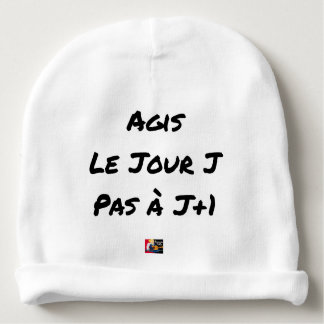 ACTED the D-DAY, not with J+1 - Word games Baby Beanie