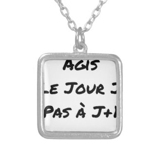 ACTED the D-DAY, not with J+1 - Word games Silver Plated Necklace