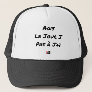 ACTED the D-DAY, not with J+1 - Word games Trucker Hat