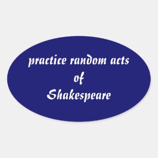 Actes aléatoires de pratique de Shakespeare Autocollant Ovale