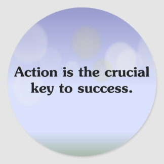 Action is the key to success round sticker